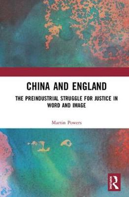 China and England: The Preindustrial Struggle for Justice in Word and Image (Hardback)