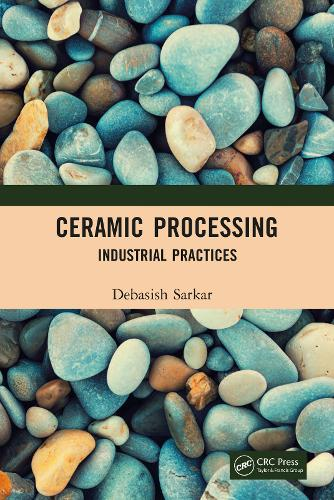 Ceramic Processing: Industrial Practices (Hardback)