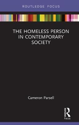 The Homeless Person in Contemporary Society (Hardback)
