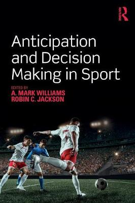 Anticipation and Decision Making in Sport (Paperback)
