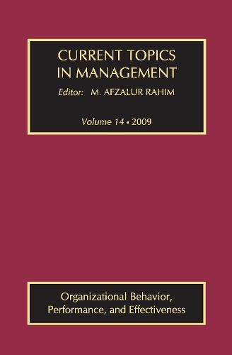 Current Topics in Management: Volume 14, Organizational Behavior, Performance, and Effectiveness (Paperback)