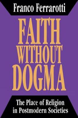 Faith without Dogma: Place of Religion in Postmodern Societies (Paperback)