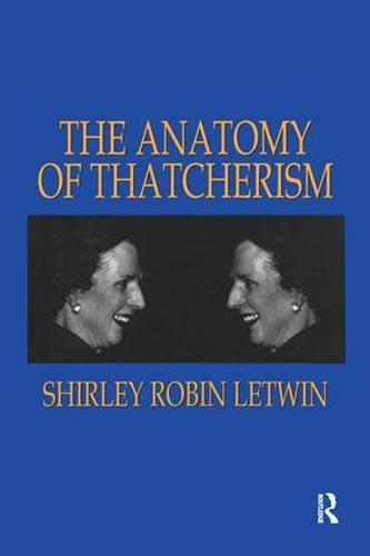 The Anatomy of Thatcherism (Paperback)