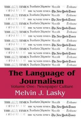 The Language of Journalism: Volume 1, Newspaper Culture (Paperback)