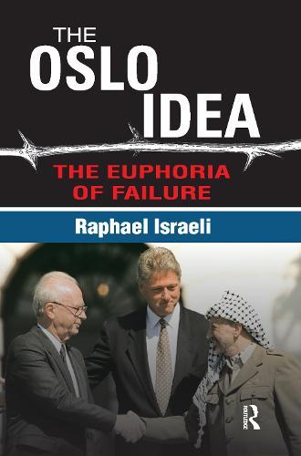 The Oslo Idea: The Euphoria of Failure (Paperback)