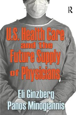 U.S. Healthcare and the Future Supply of Physicians (Paperback)