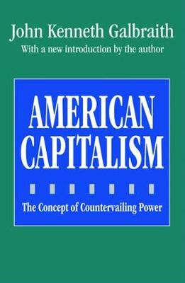 American Capitalism: The Concept of Countervailing Power (Hardback)