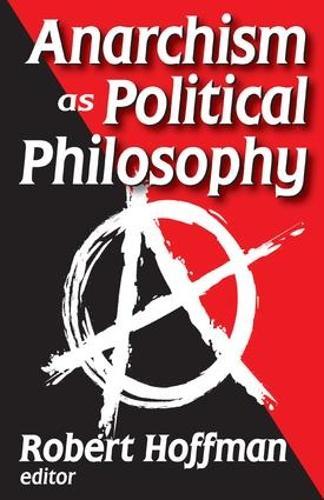 Anarchism as Political Philosophy (Hardback)