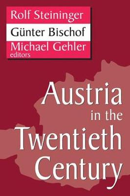 Austria in the Twentieth Century - Studies in Austrian and Central European History and Culture (Hardback)