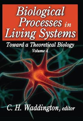 Biological Processes in Living Systems - Toward a Theoretical Biology (Hardback)