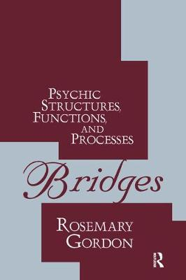 Bridges: Psychic Structures, Functions, and Processes (Hardback)