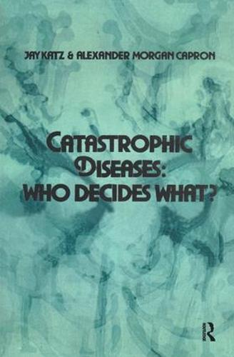 Catastrophic Diseases: Who Decides What? (Hardback)