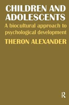 Children and Adolescents: A Biocultural Approach to Psychological Development (Hardback)