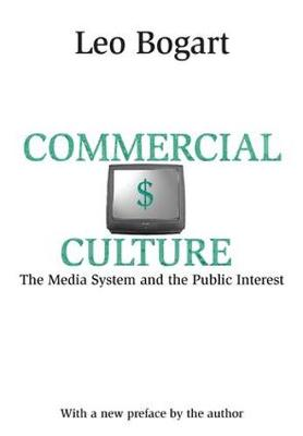 Commercial Culture: The Media System and the Public Interest (Hardback)