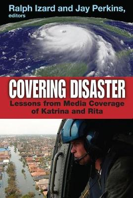 Covering Disaster: Lessons from Media Coverage of Katrina and Rita (Hardback)