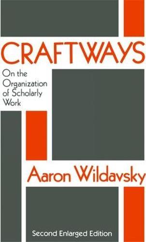 Craftways: On the Organization of Scholarly Work (Hardback)