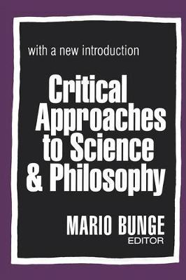 Critical Approaches to Science and Philosophy (Hardback)