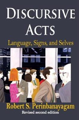 Discursive Acts: Language, Signs, and Selves (Hardback)