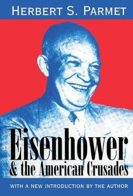 Eisenhower and the American Crusades (Hardback)