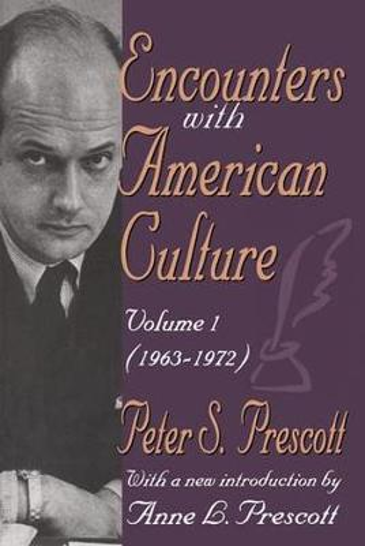 Encounters with American Culture: Volume 1, 1963-1972 (Hardback)
