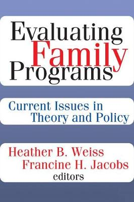 Evaluating Family Programs: Current Issues in Theory and Policy (Hardback)