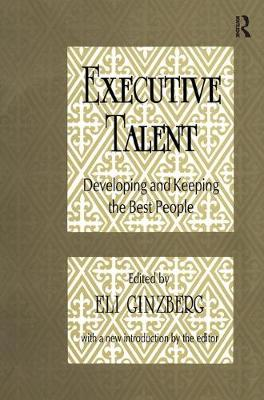 Executive Talent: Developing and Keeping the Best People (Hardback)
