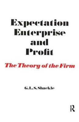 Expectation, Enterprise and Profit: The Theory of the Firm (Hardback)