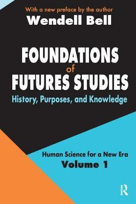 Foundations of Futures Studies: Volume 1: History, Purposes, and Knowledge (Hardback)