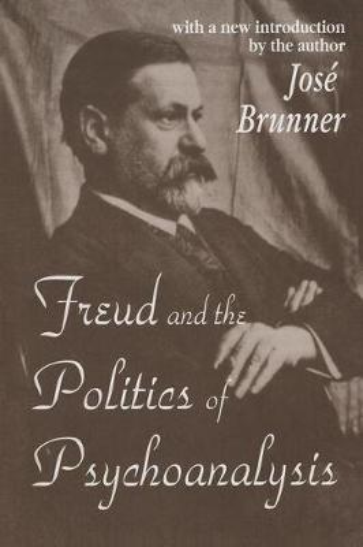 Freud and the Politics of Psychoanalysis (Hardback)