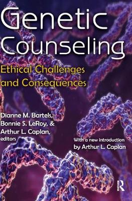 Genetic Counseling: Ethical Challenges and Consequences (Hardback)
