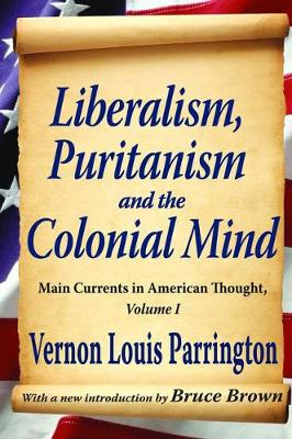 Liberalism, Puritanism and the Colonial Mind (Hardback)
