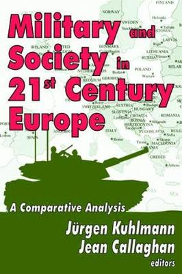 Military and Society in 21st Century Europe: A Comparative Analysis (Hardback)