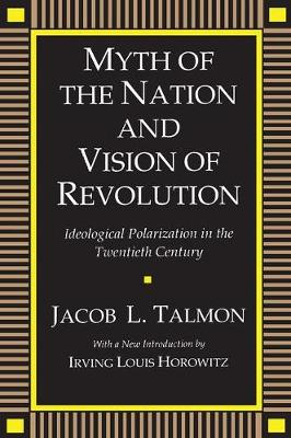 Myth of the Nation and Vision of Revolution: Ideological Polarization in the Twentieth Century (Hardback)