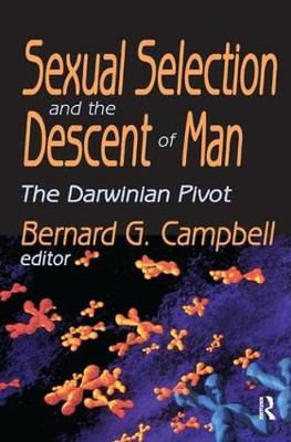 Sexual Selection and the Descent of Man: The Darwinian Pivot (Hardback)