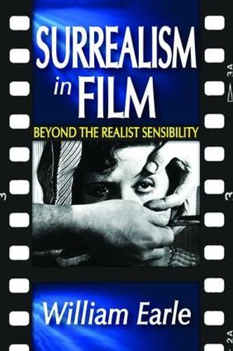Surrealism in Film: Beyond the Realist Sensibility (Hardback)