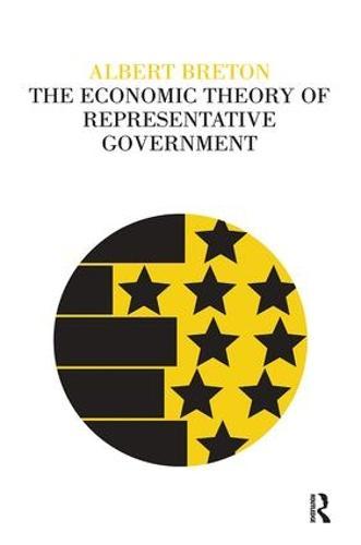 The Economic Theory of Representative Government (Hardback)