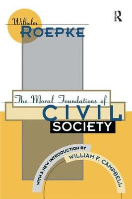 The Moral Foundations of Civil Society - The Library of Conservative Thought (Hardback)