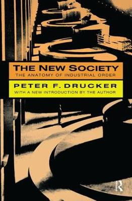 The New Society: The Anatomy of Industrial Order (Hardback)