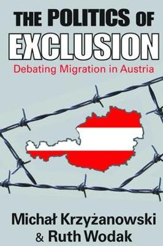 The Politics of Exclusion: Debating Migration in Austria (Hardback)