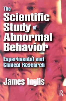 The Scientific Study of Abnormal Behavior: Experimental and Clinical Research (Hardback)