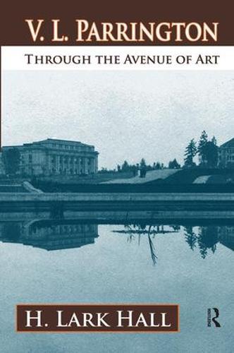 V. L. Parrington: Through the Avenue of Art (Hardback)
