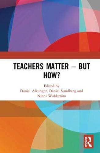 Teachers Matter - But How? (Hardback)