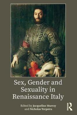 Sex, Gender and Sexuality in Renaissance Italy (Paperback)