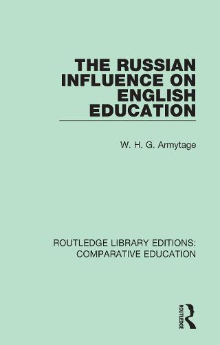 The Russian Influence on English Education - Routledge Library Editions: Comparative Education (Paperback)