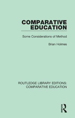 Comparative Education: Some Considerations of Method - Routledge Library Editions: Comparative Education (Paperback)
