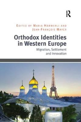 Orthodox Identities in Western Europe: Migration, Settlement and Innovation (Paperback)