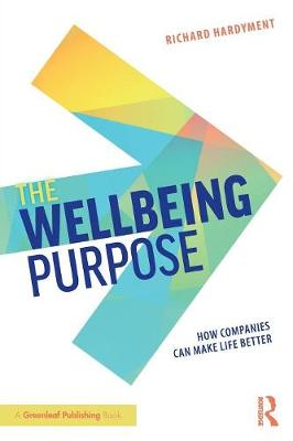 The Wellbeing Purpose: How Companies Can Make Life Better (Paperback)