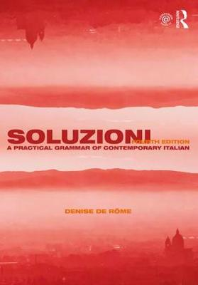 Soluzioni: A Practical Grammar of Contemporary Italian - Routledge Concise Grammars (Paperback)