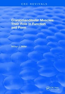 Craniomandibular Muscles: Their Role in Function and Form - CRC Press Revivals (Hardback)