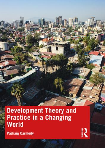 Development Theory and Practice in a Changing World (Paperback)